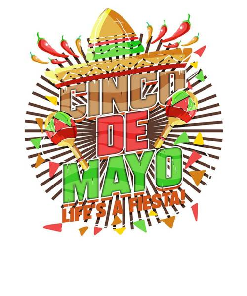 Mariachi Drawing - Cinco De Mayo Lifes A Fiesta Sombrero And Maracas by Kanig Designs