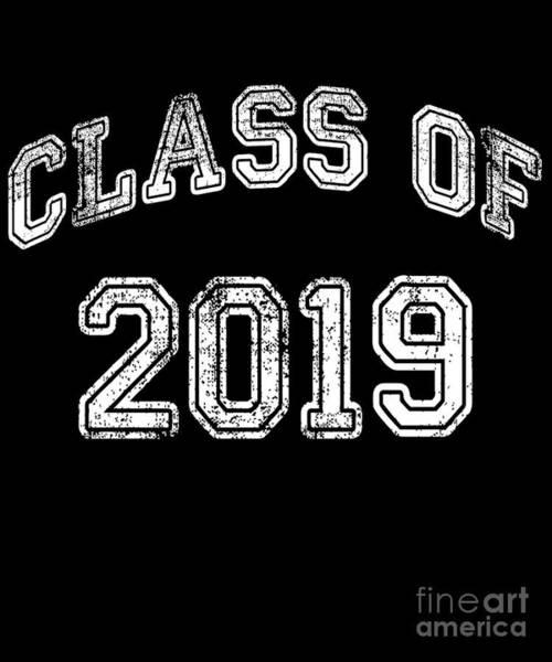 Digital Art - Class Of 2019 Graduation by Flippin Sweet Gear