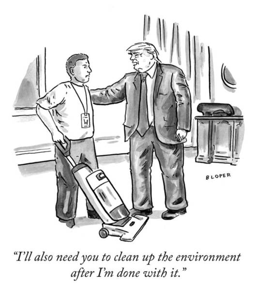 President Drawing - Clean Up The Environment by Brendan Loper