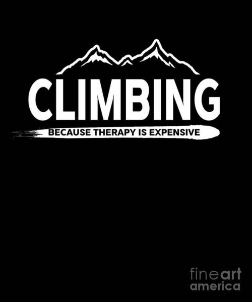Mountaineer Digital Art - Climbing Mountaineer Mountain Hiking Outdoor Activity Adventurer Gifts by Thomas Larch