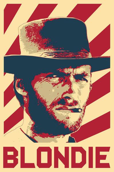 Blondie Digital Art - Clint Eastwood Blondie Retro Propaganda by Filip Hellman
