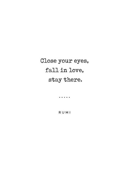 Wall Art - Mixed Media - Close Your Eyes, Fall In Love, Stay There - Rumi Quote On Love 23 - Minimal, Modern Typewriter Print by Studio Grafiikka