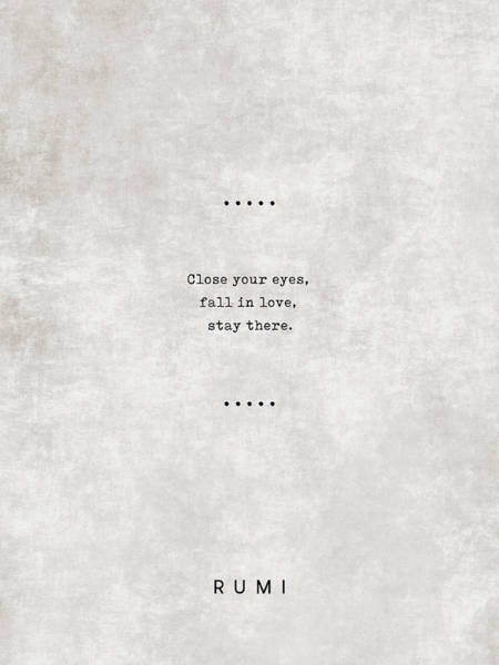 Rumi Wall Art - Mixed Media - Close Your Eyes, Fall In Love, Stay There - Rumi Quotes 23 - Typewriter Quotes by Studio Grafiikka