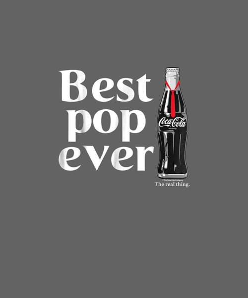 Wall Art - Digital Art - Coca-cola Best Pop Ever Dad Bottle Graphic T-shirt by Unique Tees