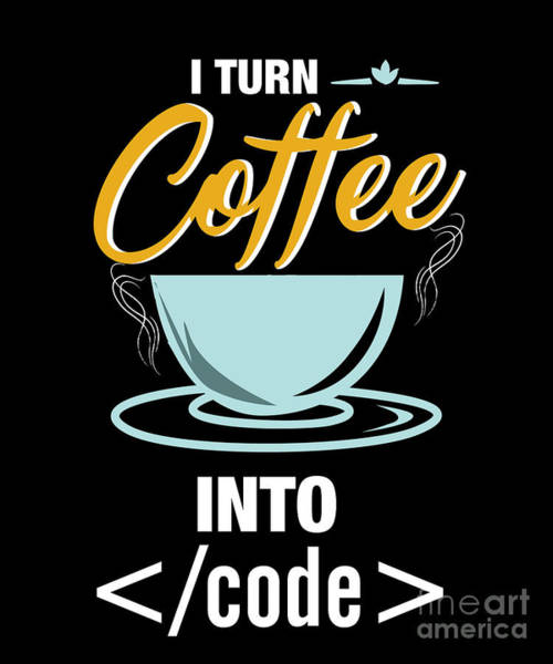 Wall Art - Digital Art -  Coffee Into Code Funny Caffeine Beverages Coffee Brewer Beans Gift by Thomas Larch