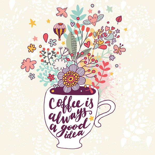 Herbal Wall Art - Digital Art - Coffee Is Always A Good Idea. Bright by Smilewithjul