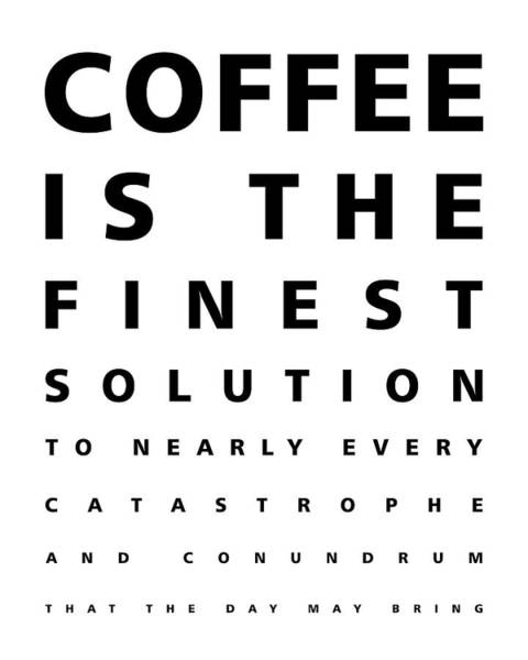 Wall Art - Mixed Media - Coffee Is The Finest Solution Poster - Coffee Poster - Coffee Quotes - Cafe Decor by Studio Grafiikka