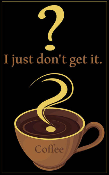 Digital Art - Coffee The Mystery by Robert G Kernodle