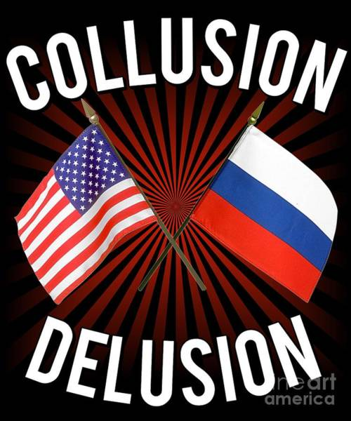 Digital Art - Collusion Delusion Protrump by Flippin Sweet Gear