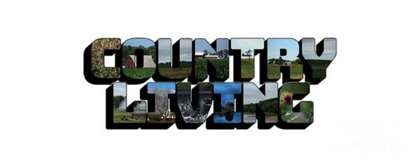 Photograph - Country Living Big Letter by Colleen Cornelius