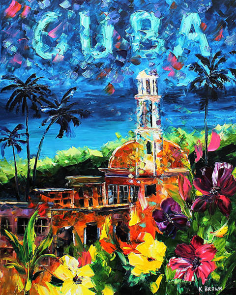 Painting - Cuba by Kevin Brown