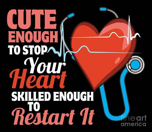 Harp Digital Art - Cute Enough To Stop Your Heart Nurse Hospital by Mister Tee
