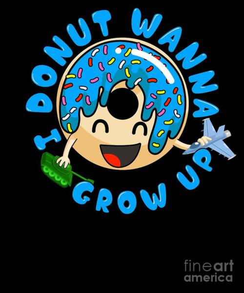 Growing Up Digital Art - Cute I Donut Wanna Grow Up Funny Kid by The Perfect Presents