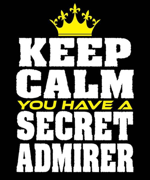 Moustache Mixed Media - Cute Lovely Admirer Tee Design You Have A Secret Admirer by Roland Andres