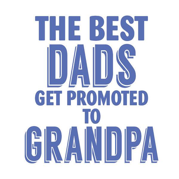 Wall Art - Mixed Media - Dad To Grandpa by Sd Graphics Studio