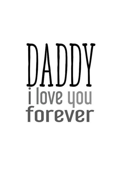 Photograph - Daddy I Love You Forever by Andrea Anderegg