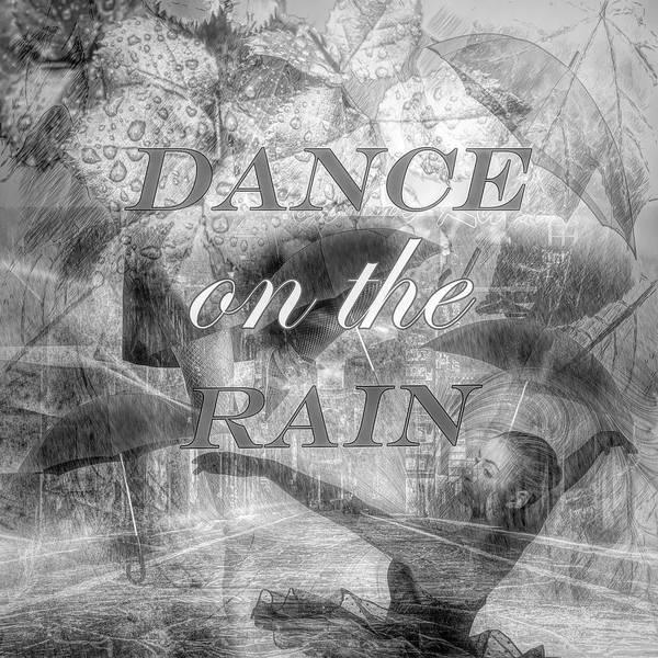 Digital Art - Dance On The Rain In Black And White by Debra and Dave Vanderlaan