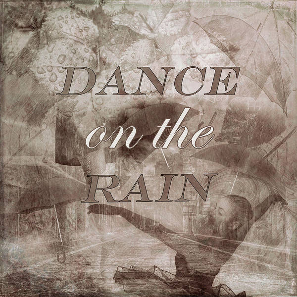 Digital Art - Dance On The Rain In Sepia Tones by Debra and Dave Vanderlaan