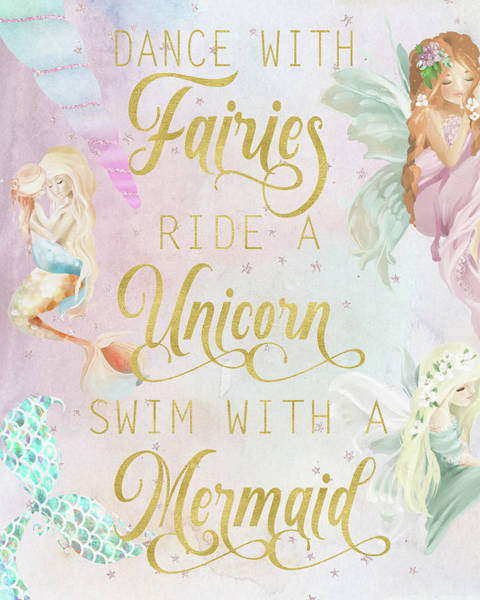 Fairy Wall Art - Digital Art - Dance With Fairies Ride A Unicorn Swim With A Mermaid by Pink Forest Cafe