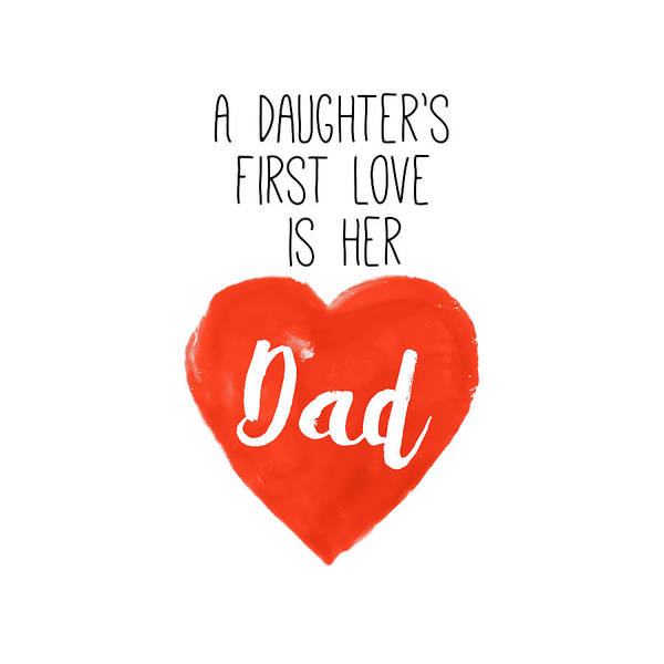 Wall Art - Painting - Daughters First Love Is Her Dad by Sd Graphics Studio