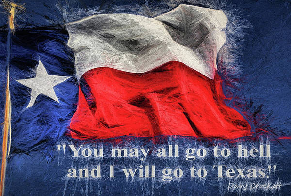 Digital Art - Davy Crockett Quote, You May All Go To Hell by JC Findley