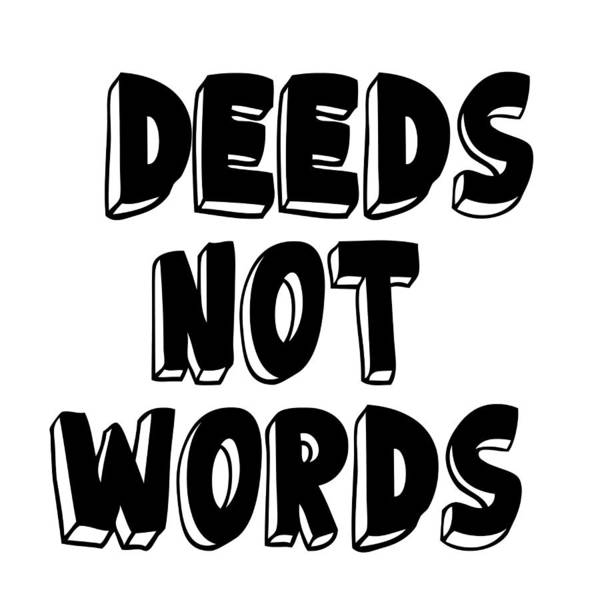 Digital Art - Deeds Not Words, Inspirational Mantra Affirmation Motivation Art Prints, Daily Reminder  by Ai P Nilson