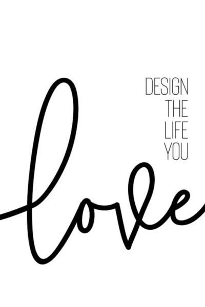 Wall Art - Digital Art - Design The Life You Love by Melanie Viola
