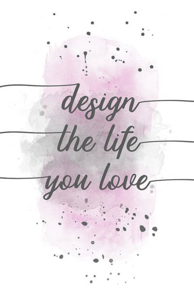 Wall Art - Digital Art - Design The Life You Love - Watercolor Pink by Melanie Viola