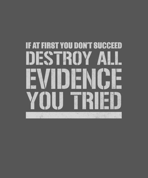 Destroy Evidence Art Print