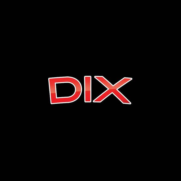 Dad Wall Art - Digital Art - Dix by TintoDesigns