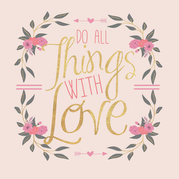 Wall Art - Digital Art - Do All Things With Love (blush) by Sd Graphics Studio