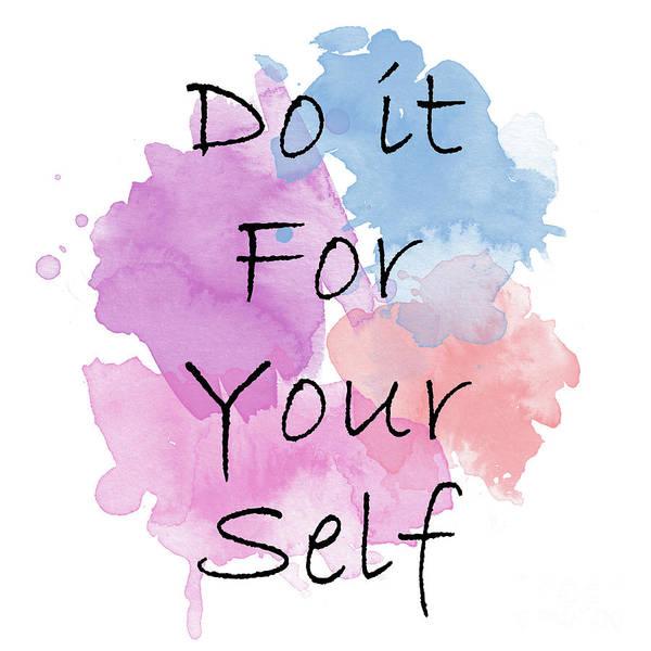 Do It Yourself Digital Art - Do It For Your Self..  1 by Prar Kulasekara