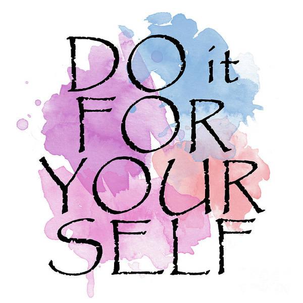 Do It Yourself Digital Art - Do It For Your Self..  3 by Prar Kulasekara