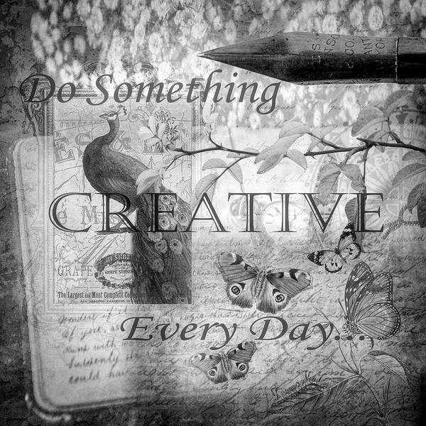 Digital Art - Do Something Creative Every Day In Black And White by Debra and Dave Vanderlaan