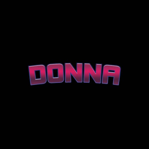 Donna Digital Art - Donna #donna by TintoDesigns