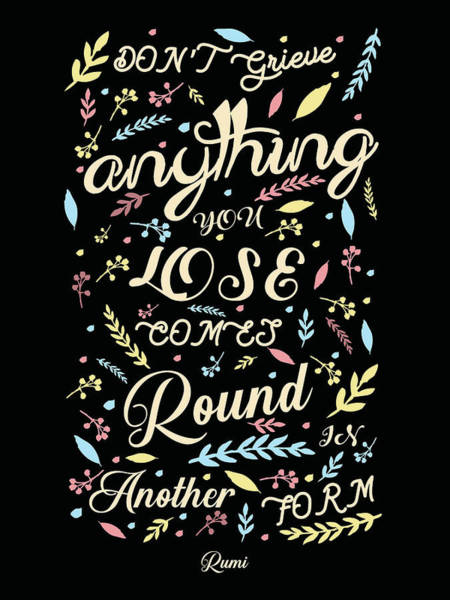 Rumi Wall Art - Mixed Media - Don't Grieve - Rumi Quotes - Typography - Motivational Quotes - Lettering by Studio Grafiikka