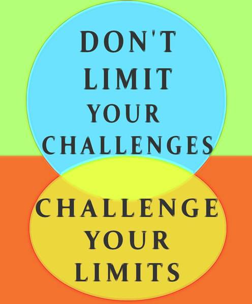 Wall Art - Mixed Media - Dont Limit Your Challenges by Dan Sproul