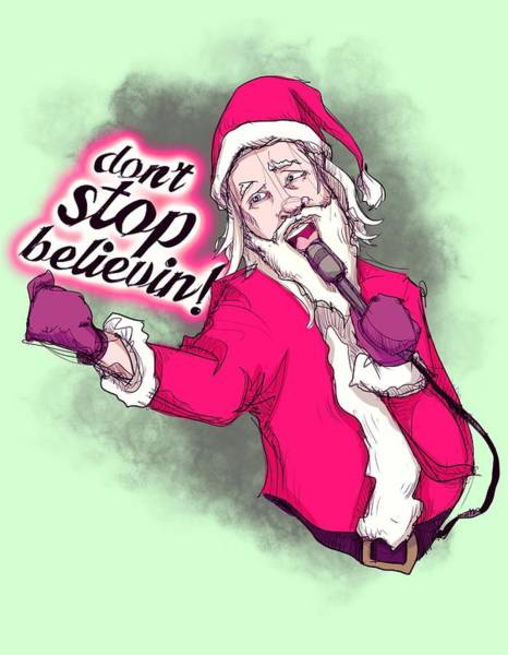Holiday Drawing - Don't Stop Believing  by Ludwig Van Bacon