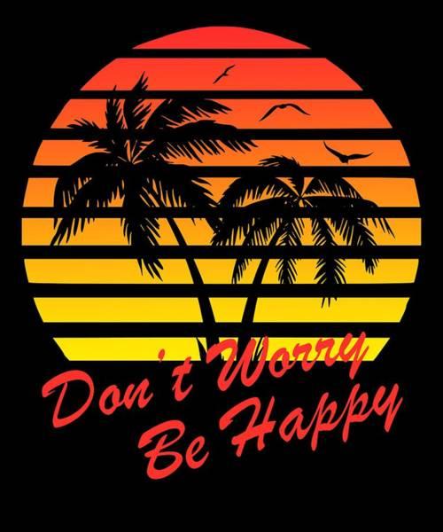 Wall Art - Digital Art - Don't Worry Be Happy Sunset by Filip Hellman