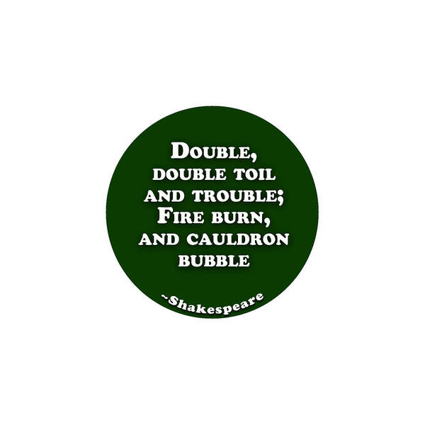 Brother And Sister Wall Art - Digital Art - Double, Double Toil And Trouble #shakespeare #shakespearequote by TintoDesigns