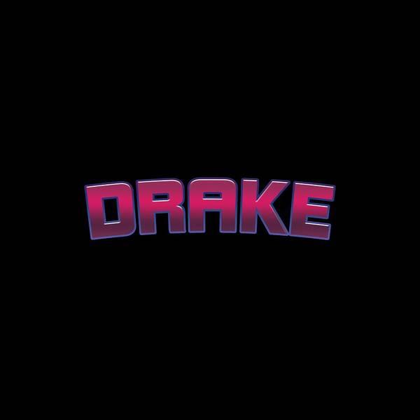 Drake Wall Art - Digital Art - Drake #drake by TintoDesigns