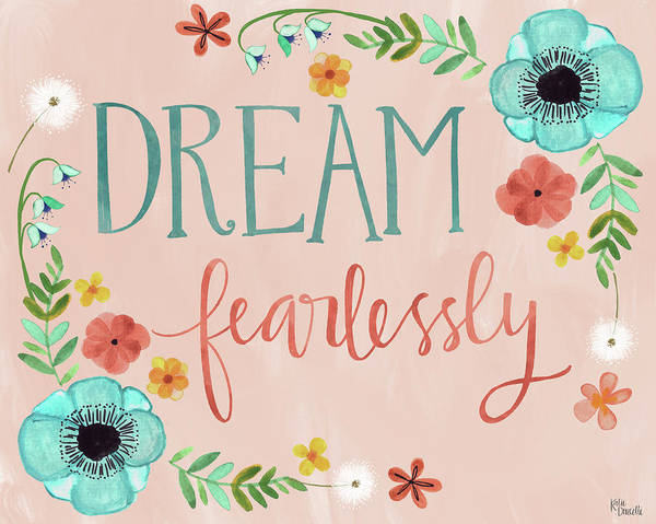 Wall Art - Mixed Media - Dream Fearlessly by Katie Doucette