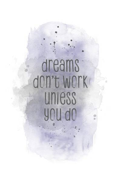 Wall Art - Digital Art - Dreams Don't Work Unless You Do - Watercolor Purple by Melanie Viola