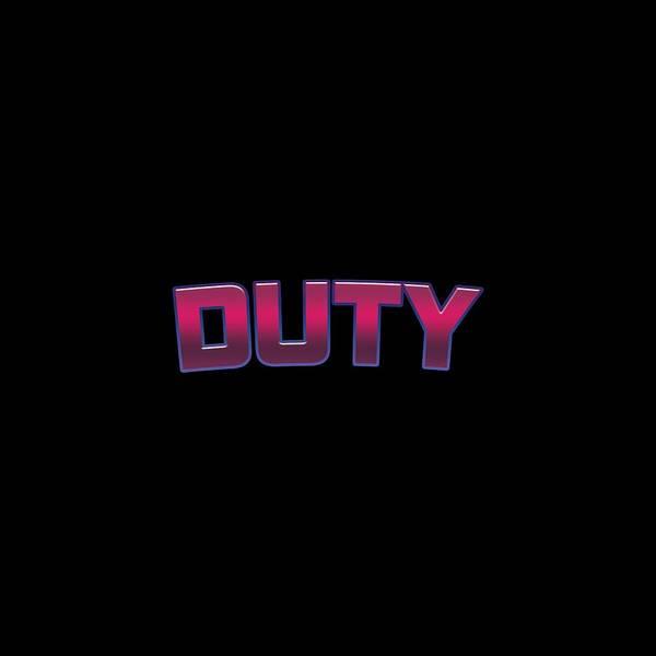 Duty Wall Art - Digital Art - Duty #duty by TintoDesigns