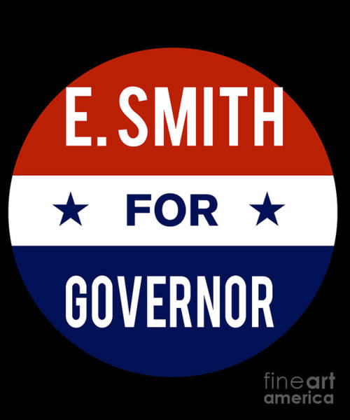Governor Digital Art - E Smith For Governor 2018 by Flippin Sweet Gear