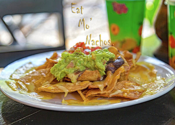 Wall Art - Photograph - Eat Mo Nachos  by Betsy Knapp