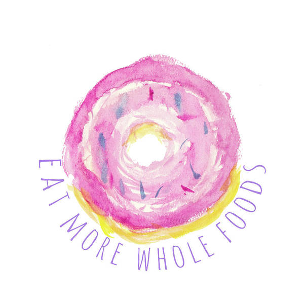 Doughnut Painting - Eat More Whole Foods by Susan Bryant