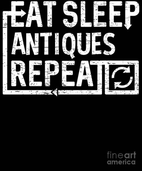 Digital Art - Eat Sleep Antiques by Flippin Sweet Gear