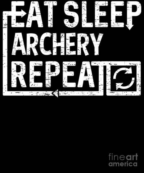 Digital Art - Eat Sleep Archery by Flippin Sweet Gear