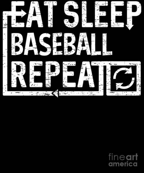 Digital Art - Eat Sleep Baseball by Flippin Sweet Gear